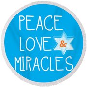 Peace Love And Miracles With Star Of David Round Beach Towel