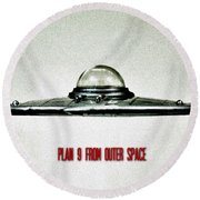 Plan 9 From Outer Space Round Beach Towel by Benjamin Yeager