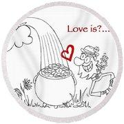 Pot Of Gold Valentines  Round Beach Towel