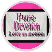 Pure Devotion Round Beach Towel by Catherine Lott