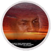 Rage Rage Against The Dying Of The Light Round Beach Towel