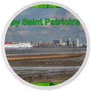 Saint Patrick's Greeting Across The Mersey Round Beach Towel
