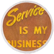 Service Is My Business Round Beach Towel