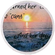 She Turned Her Can'ts Into Cans Round Beach Towel