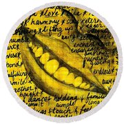 Simply Smile And Your Golden Virtues Will Be Written All Over You Round Beach Towel