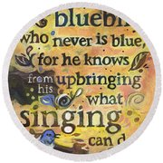 Singing Bluebird Cole Porter Painted Quote Round Beach Towel