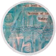 Springs Of Living Water Round Beach Towel