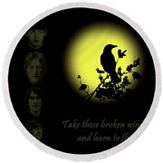 Round Beach Towel featuring the photograph Take These Broken Wings And Learn To Fly by David Dehner