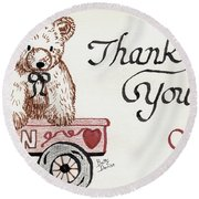 Round Beach Towel featuring the drawing Teddy Bear Thank You by Betty Denise