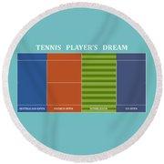Tennis Player-s Dream Round Beach Towel