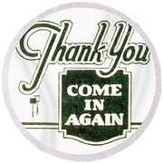 Round Beach Towel featuring the digital art Thank You-come In Again by Cathy Anderson