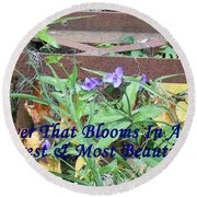 The Flower That Blooms In Adversity  Round Beach Towel