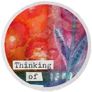 Thinking Of You Art Card Round Beach Towel