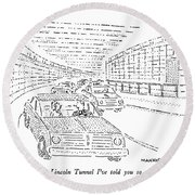 This Is The Lincoln Tunnel I've Told You So Much Round Beach Towel