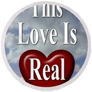 This Love Is Real Round Beach Towel