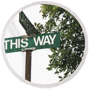 Round Beach Towel featuring the photograph This Way Street Sign In Color by Connie Fox