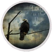 Today Is The Day - Inspirational Art By Jordan Blackstone Round Beach Towel by Jordan Blackstone