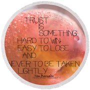Trust Is Something Round Beach Towel