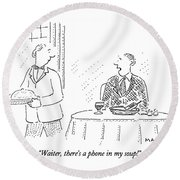 Waiter, There's A Phone In My Soup! Round Beach Towel