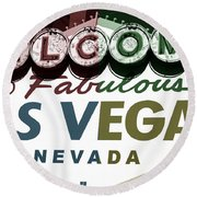 Welcome To Las Vegas Fusion Round Beach Towel by John Rizzuto