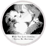 Round Beach Towel featuring the digital art When You Love Someone by Kathy Tarochione