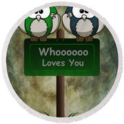Whoooo Loves You  Round Beach Towel
