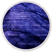 Wilderness - Carl Sandburg Round Beach Towel
