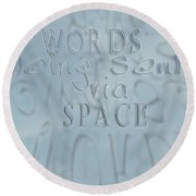 Round Beach Towel featuring the photograph Words In Space by Vicki Ferrari