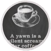 Round Beach Towel featuring the digital art Yawn For Coffee by Nancy Ingersoll