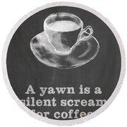 Yawn For Coffee Round Beach Towel