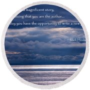 Round Beach Towel featuring the photograph You Are The Author by Jordan Blackstone
