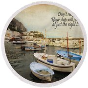 Your Ship Will Come In Round Beach Towel