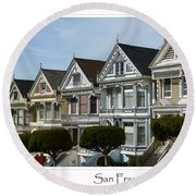 Alamo Square San Francisco California Round Beach Towel