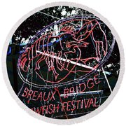 Breaux Bridge Crawfish Festival Round Beach Towel