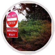 Round Beach Towel featuring the photograph Do Not Enter - Wrong Way by Nina Prommer