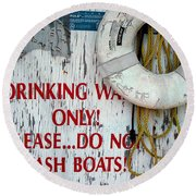 Drinking Water Only Round Beach Towel by Patricia Greer