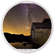 Milky Way Above The Old Boathouse Round Beach Towel