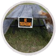 No Trespassing Round Beach Towel by Jeannette Hunt