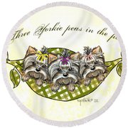 Three Yorkie Peas In The Pod Round Beach Towel