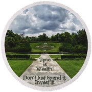 Time Is Wealth Round Beach Towel by Barbara Middleton