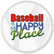 Baseball Is My Happy Place Round Beach Towel