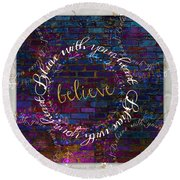 Believe With Your Heart Round Beach Towel