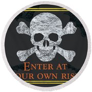 Enter At Your Own Risk  Round Beach Towel