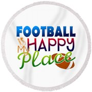 Football Is My Happy Place Round Beach Towel
