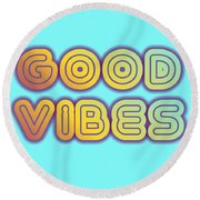 Good Vibes Round Beach Towel