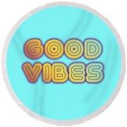 Good Vibes Round Beach Towel