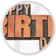 Happy Birthday Word Abstract In Wood Type  Round Beach Towel