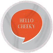 Hello Cheeky Round Beach Towel