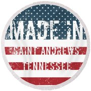 Made In Saint Andrews, Tennessee Round Beach Towel
