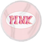 Round Beach Towel featuring the drawing Pink by Cindy Garber Iverson